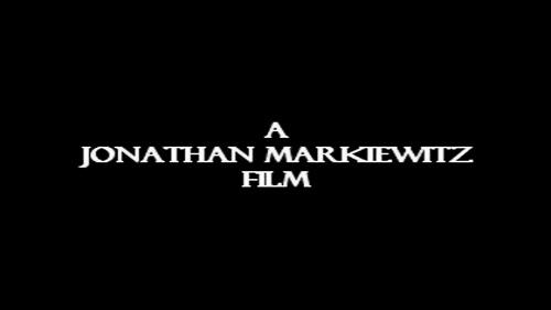 A Jonathan Markiewitz Film
